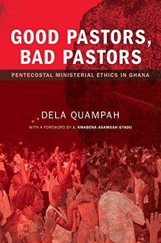 Good pastors bad pastors pentecostal ministerial ethics in ghana good pastors bad pastors pentecostal ministerial ethics in ghana by quampah dela fandeluxe Choice Image