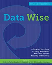 Data Wise, Revised and Expanded Edition: A Step-by-Step Guide to Using Assessment Results to Improve Teaching and Learning