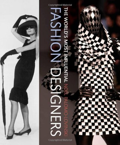 The World S Most Influential Fashion Designers Noel Palomo Lovinski 9781408127605 Amazon Com Books