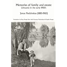 Memories of family and estate: Lithuania in the early 1900's