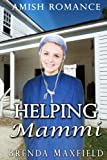 Amish Romance: Helping Mammi (Elsie's Story) (Volume 1)