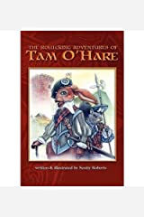 Rollicking Adventures of Tam O'Hare - IPS [ Rollicking Adventures of Tam O'Hare - IPS by Roberts, Scott A ( Author ) Paperback Oct- 2007 ] Paperback Oct- 09- 2007