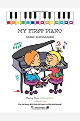 My First Piano: Play Fun Songs With Colorful Codes For Kids And Beyond! Paperback