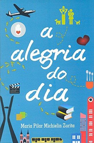 Read Online Alegria do Dia, A pdf epub