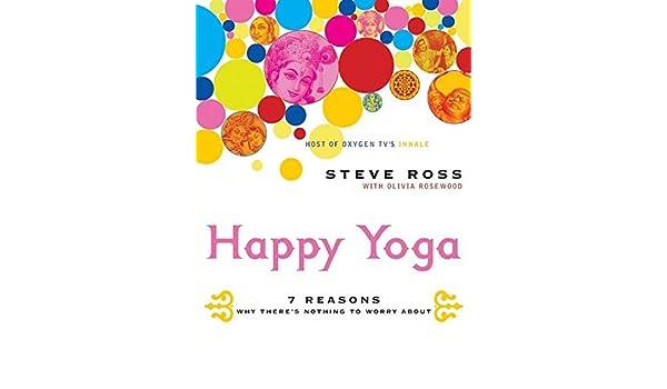 Happy Yoga] [Author: Ross, Steve] [November, 2003]: Steve ...