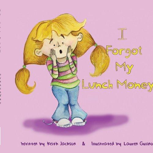 Download I Forgot My Lunch Money by Keith Jackson (2009-07-13) pdf epub