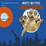 Ausgefressen | Moritz Matthies