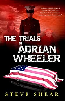 The Trials of Adrian Wheeler by [Shear, Steve]