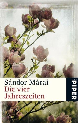 Die vier Jahreszeiten by Sándor Márai (2009-02-01)