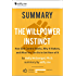 Summary of 'The Willpower Instinct' by Kelly McGonigal Ph.D. (2 Summaries in 1: In-Depth Summary and Bonus 2-Page PDF.)