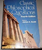 Classic Philosophical Questions, James A. Gould, 0675099102