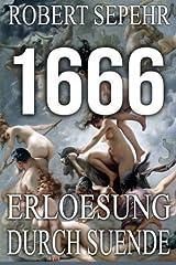 1666 Erloesung durch Suende: Globale Verschwoerung in Geschichte, Religion, Politik und Finanz (German Edition) by Robert Sepehr (2015-05-28) Paperback