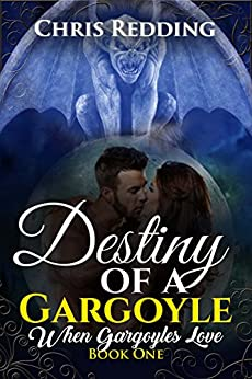 Destiny of a Gargoyle (When Gargoyles Love Book 1) by [Redding, Chris]