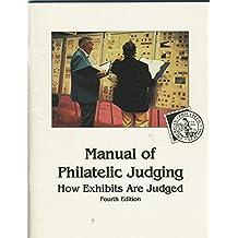 Manual of Philatelic Judging: How Exhibits Are Judged