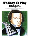 It's Easy to Play Chopin