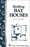Building Bat Houses: Storey's Country Wisdom Bulletin A-178 (Storey Country Wisdom Bulletin)