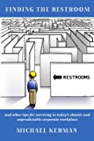 Finding the Restroom, Michael Kerman, 0557452473