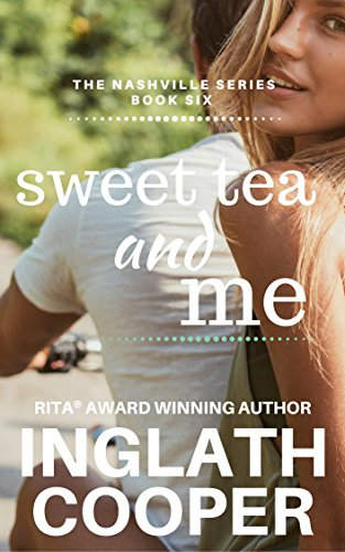 (The Nashville Series - Book Six - Sweet Tea and Me )