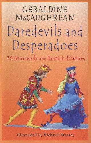 Daredevils and Desperadoes: 20 Stories from British History (Galaxy Children's Large Print) pdf