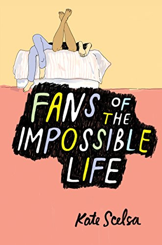 Fans of the Impossible Life by [Scelsa, Kate]