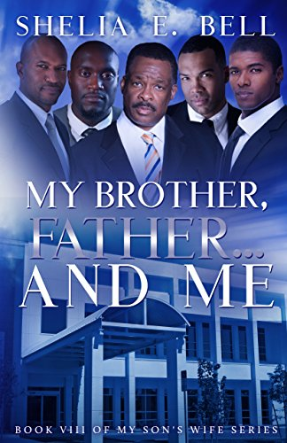 My Brother, Father, and Me (My Son's Wife Book 8)