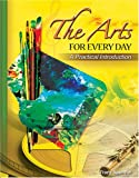 The Arts in Every Day : A Practical Introduction, Spencer, Tracy, 0757542034
