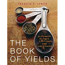 The Book of Yields: Accuracy in Food Costing and Purchasing, 8th Edition