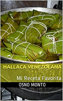 HALLACA VENEZOLANA: Mi Receta Favorita (Spanish Edition) by [Monto