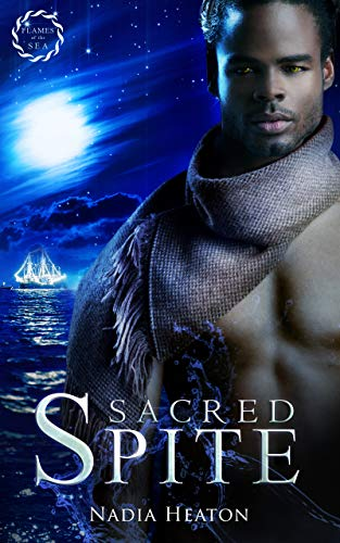 Sacred Spite (Flames of the Sea Book 2) by [Heaton, Nadia]