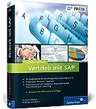Praxishandbuch Vertrieb mit SAP: So setzen Sie SAP SD erfolgreich ein: Ihr Wegbegleiter für den effizienten Einsatz von SD (SAP PRESS)
