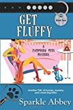 Get Fluffy: A Pampered Pets Mystery (Volume 2)