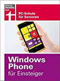 Windows Phone für Einsteiger: PC-Schule für Senioren