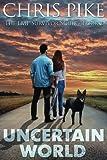 Uncertain World: The EMP Survivor Series Book 2