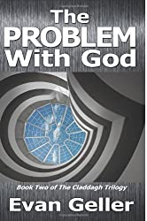 The Problem With God: The Claddagh Trilogy (Volume 2)