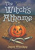 The Witch's Athame: The Craft, Lore & Magick of Ritual Blades (The Witch's Tools Series)