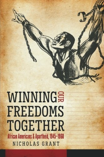 Search : Winning Our Freedoms Together: African Americans and Apartheid, 1945–1960 (Justice, Power, and Politics)