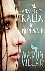 The Anxiety of Kalix the Werewolf: Number 3 in series (Werewolf Girl) (English Edition)