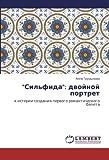 Sil fida  dvoynoy portret k istorii sozdaniya pervogo romanticheskogo baleta Russian Edition