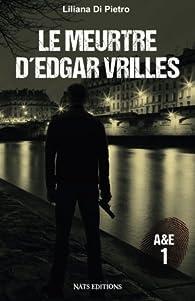 Le meurtre d'Edgar Vrilles par Liliana Di Pietro