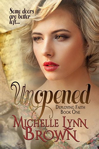 Unopened (Deploying Faith Series Book 1) by [Brown, Michelle Lynn]