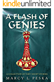 A Flash Of Genies: A Collection of Very Short Stories