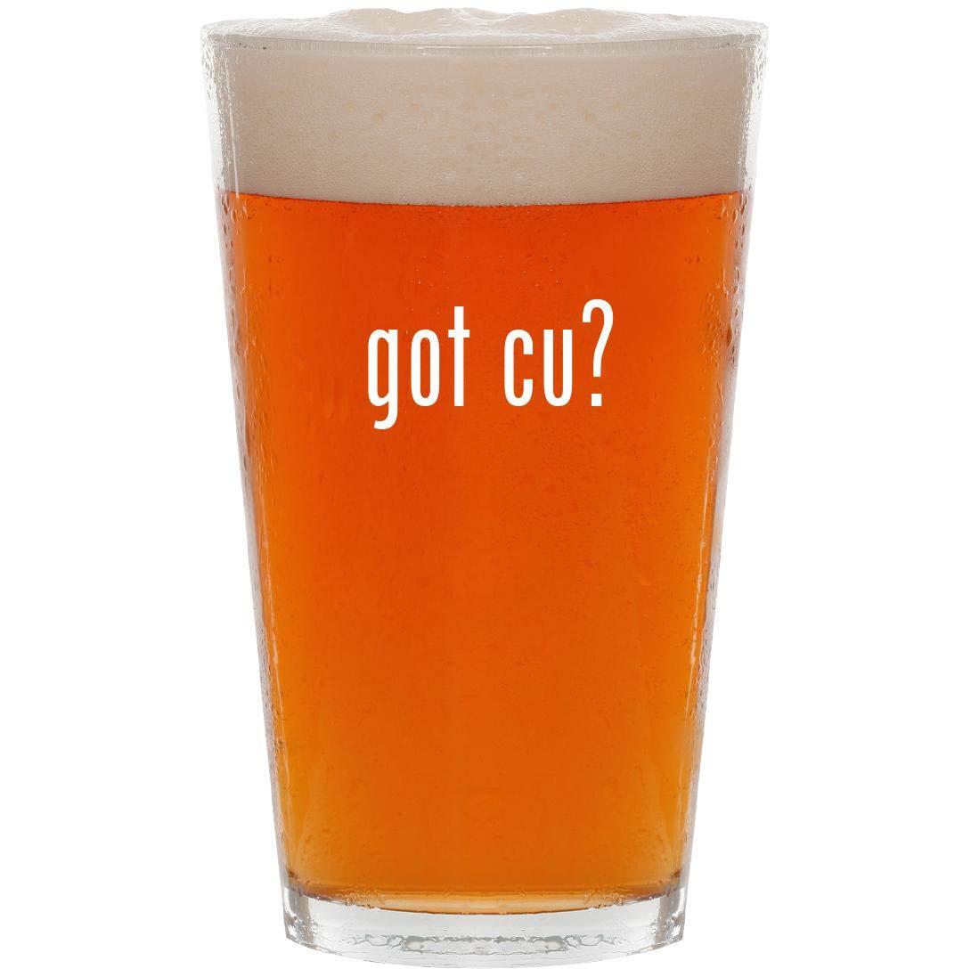 got Cu? - 16oz Pint Beer Glass