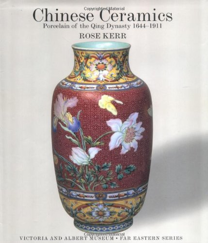 Chinese Ceramics: Porcelain of the Qing Dynasty 1644-1911