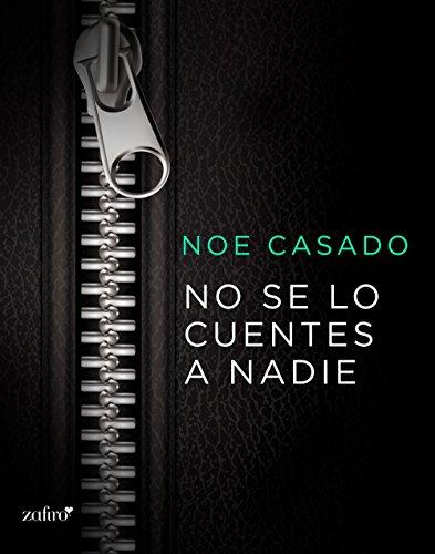 No se lo cuentes a nadie (Spanish Edition)