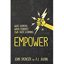 Empower: What Happens When Students Own Their Learning