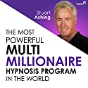 The Most Powerful Multimillionaire Hypnosis Program in the World Speech by Stuart Ashing Narrated by Stuart Ashing