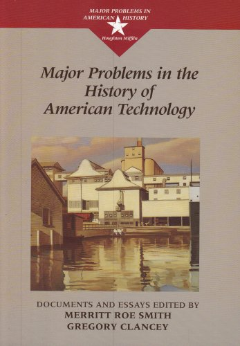 Major Problems In The History Of American Technology (Major Problems In American History)
