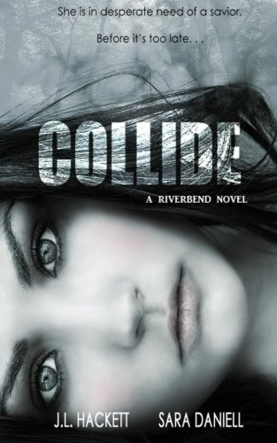Read Online Collide: A Riverbend Novel (Volume 1) pdf epub