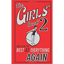 THE GIRLS\' BOOK 2: HOW TO BE THE BEST AT EVERYTHING AGAIN