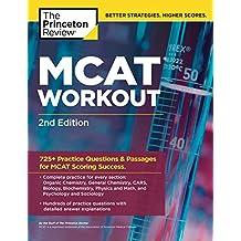 MCAT Workout, 2nd Edition: 725+ Practice Questions & Passages for MCAT Scoring Success